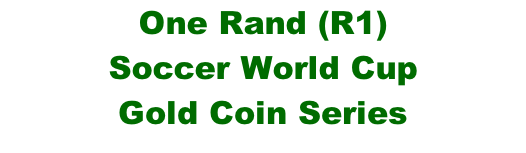 One Rand (R1)  Soccer World Cup Gold Coin Series