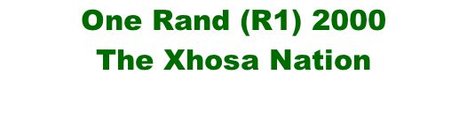 One Rand (R1) 2000 The Xhosa Nation