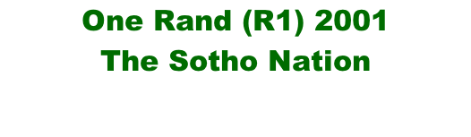 One Rand (R1) 2001 The Sotho Nation