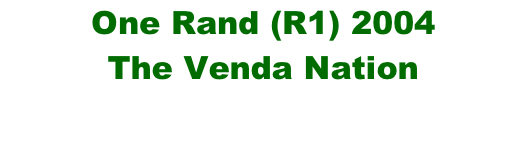 One Rand (R1) 2004 The Venda Nation